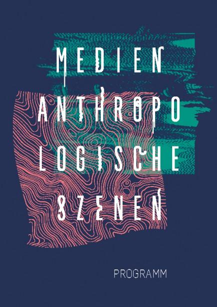 medienanthropologischeszenen-programm_2016