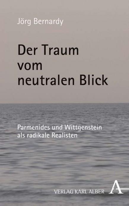 der-traum-vom-neutralen-blick-parmenides-und-wittgenstein-als-radikale-realisten-978-3-495-48887-4-51513